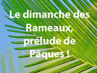 Valeurs de l'ECL : Le dimanche des Rameaux, prélude de Pâques !