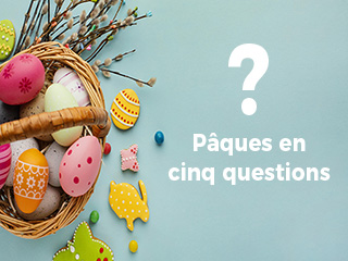 Pâques en cinq questions